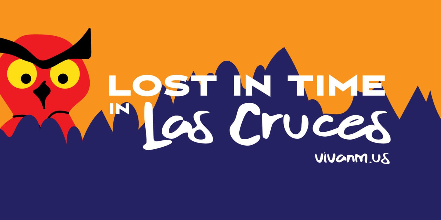 Lost in Time in Las Cruces